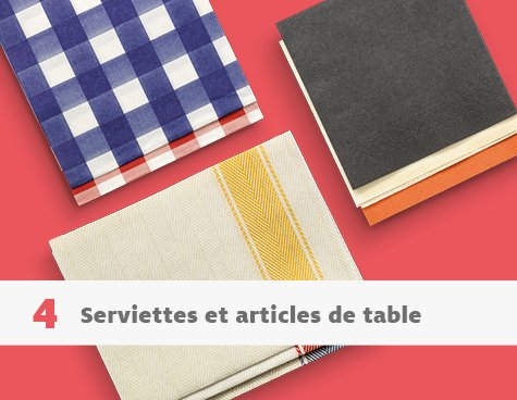 Serviettes et articles de table